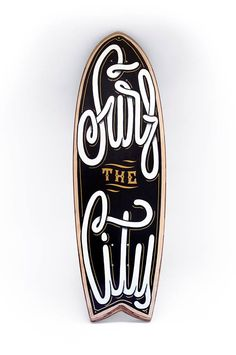 """Surf the City"" skateboard deck by davidepagliardini #skate #board #typography"