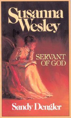 Susanna Wesley : Servant of God by Sandy Dengler