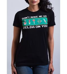 Don't Make Me Go Zelda On You Funny Video Game T-Shirt