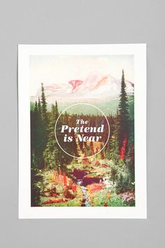 Nick Nelson For Society6 The Pretend Is Near Print Online Only