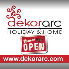 Visit Dekorarc, we're OPEN NOW!