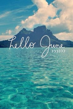 Image de summer, june, and hello Seasons Months, Days And Months, Months In A Year, Summer Months, 12 Months, June Pictures, Welcome June, Welcome August Quotes, New Month Wishes