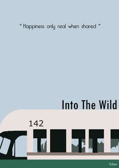 Into the Wild (2007) ~ Minimal Movie Poster by Adrien Chavant #amusementphile