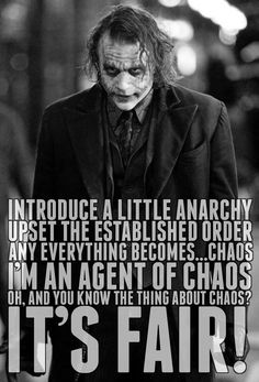 Favorite joker quote ever. Chaos.: