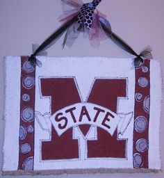 Cute idea, as long as it said Oklahoma Stats :) Mississippi State University Door Hanger.