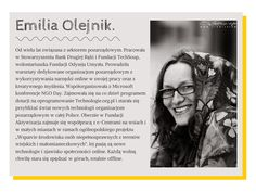 Nasza ostoja spokoju, czyli Emilia Olejnik. Jej pasją jest przybliżanie świata nowych technologii organizacjom pozarządowym w całej Polsce i naprawdę na świecie trzeciego sektora zna się jak mało kto.