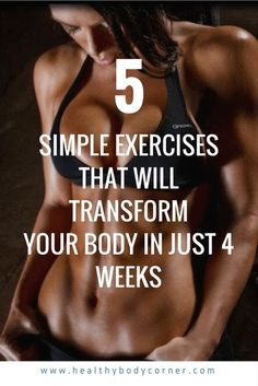 5 Simple Exercises That Will Transform Your Body in Just Four Weeks – HEALTHY BODY CORNER