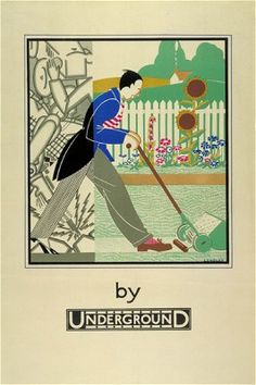 1933 Gardening by Underground by Stanislaus S Longley. Has anyone ever seen a tube traveller with a lawn mower. Do let us know! #London #Underground #Posters #Advertising #Retro #Vintage