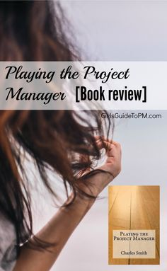 Book review of Charles Smith's book, Playing the Project Manager. Which type of manager are you?