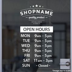 Opening hours sign opening times sign for shop window sticker open close Opening Hours Sign, Business Hours Sign, Business Signs, Window Signage, Shop Signage, Shop Doors, Window Graphics, Shop Fronts, Vinyls