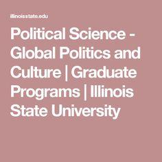 Political Science - Global Politics and Culture   Graduate Programs   Illinois State University