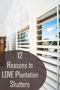 12 Reasons to Love Plantation Shutters