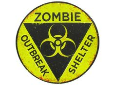 Zombie Outbreak Shelter Embossed Tin Sign
