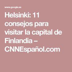 Helsinki: 11 consejos para visitar la capital de Finlandia – CNNEspañol.com