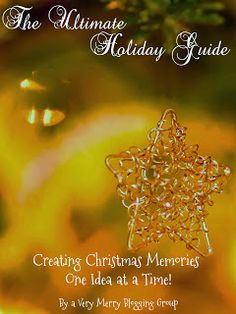 The Ultimate Holiday Guide!  Crafts, recipes, homemade gifts and more!