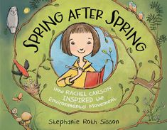 Spring After Spring : How Rachel Carson Inspired the Environmental Movement by Stephanie Roth Sisson - ESSENTIAL Rachel Carson, Mighty Girl, Spring Books, Early Readers, Book Format, Women In History, Book Nerd, Biography, Nonfiction