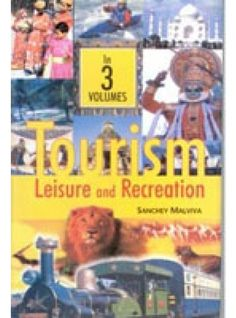 Tourism: Leisure And Recreation (3 Vols.)