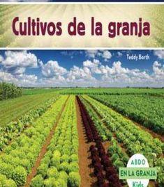 Cultivos De La Granja / Crops On The Farm (En La Granja / On The Farm) (Spanish Edition) By Teddy Borth PDF