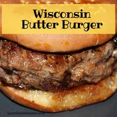 The mid-West is seems to be the place to find an unusual burger! Well how about trying the Wisconsin Butter Burger (with cheese of course)! Butterburger Recipe, Recipe Icon, Butter Recipe, Grilling Recipes, Beef Recipes, Cooking Recipes, Hamburger Recipes, Wisconsin Butter Burger Recipe, Sprinkles