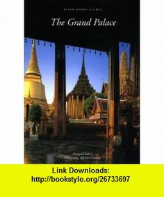 The Grand Palace (9789748225487) Naengnoi Suksri, Michael Freeman , ISBN-10: 9748225488  , ISBN-13: 978-9748225487 ,  , tutorials , pdf , ebook , torrent , downloads , rapidshare , filesonic , hotfile , megaupload , fileserve