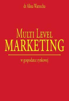 """dr Alina Vogelgesang o MLM i nie tylko....: Kilka słów o książce: """"Multi Level Marketing w gospodarce rynkowej"""" – dr Aliny Warzecha"""