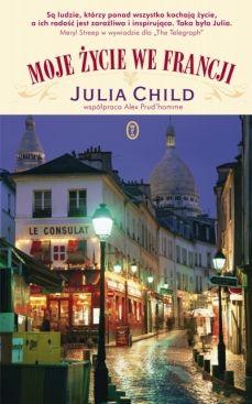Moje życie we Francji- Julia Child
