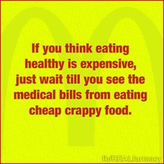 Cappy food is what's really expensive, in the long run. Healthy Quotes, Medical Billing, Drug Free, Inspirational Thoughts, How To Run Longer, Fitness Motivation, Health Fitness, Healthy Eating, Feelings