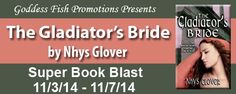 Erotic Author Nancy Adams: The Gladiator's Bride by Nhys Glover # Giveaway #Historical Romance ****GIVEAWAY ALERT**** Nhys will be awarding a $10 Amazon GC to a randomly drawn winner via rafflecopter during the tour *******