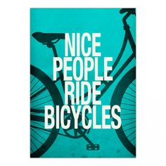 Print Nice people Ride Bicycles By Danny Ivan