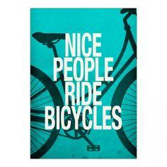 Print Nice people Ride Bicycles By Danny Ivan