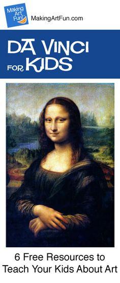 Hey Kids, Meet Leonardo da Vinci | 6 Free Resources for Teaching Your Kids About Art - MakingArtFun.com