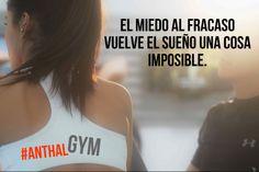 """""""El miedo al fracaso vuelve el sueño un imposible..."""" Quitemos lo imposible por POSIBLE #motivation #quotes #Anthal #YESYOUCAN #Gym #torreon"""
