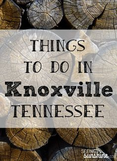 Things to Do and Places to Eat in Knoxville, TN