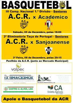 Basquetebol: ACR Vale de Cambra ACR vs Académico > 5 Dezembro 2015, 18h _ Campeonato Nacional 1.ª Divisão | Seniores_  ACR vs Sanjoanense > 8 Dezembro 2015, 18h _ Taça de Portugal | Seniores_  @ Pavilhão da ACR, Vale de Cambra