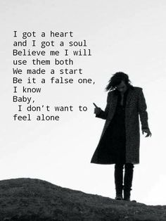 Song 18. Harry's part. I got a heart and I got a soul. Believe me I will use them both. We made a start. Be it a false one, I know. Baby, I don't want to feel alone. ~One Direction 18, Four.