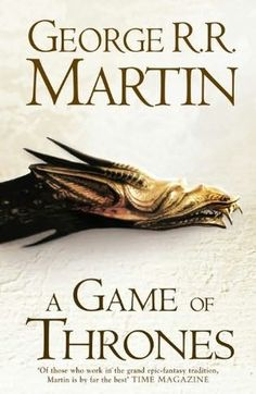 Song of Ice and Fire Series, Book One- A Game of Thrones by George RR Martin
