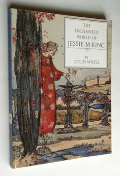 The Enchanted World of Jessie M. King: Amazon.co.uk: Colin White, Jessie M. King: Books