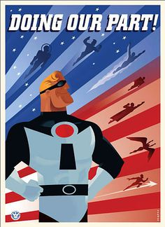 The Incredibles, Brad Bird. If you could buy this poster, I would.