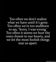 Too often we don`t realize what we have until it`s gone...
