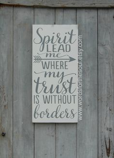 {{Spirit Lead Me}} ~~the one pictured is in stock and ready to ship~~ This is a hand painted sign on pine board. It is shown here in a white