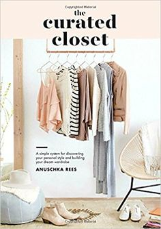 6a8ae695e71 The Curated Closet  A Simple System for Discovering Your Personal Style and  Building Your Dream Wardrobe - Livros na Amazon Brasil- 9781607749486