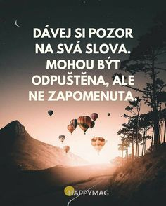 Souhlasíte? Podívejte se na dalších 30 skvělých inspirativních citátů o životě, úspěchu nebo lásce. #citáty #citaty #citat #citát #quote #quotes #inspirationalquote #motivationalquote Story Quotes, Life Quotes, Motivational Quotes, Inspirational Quotes, Motto, True Stories, Karma, Slogan, We Heart It
