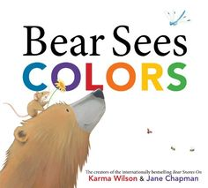 Bear Sees Colors by Karma Wilson, illustrated by Jane Chapman. While taking a walk with Mouse, Bear meets many other friends and sees colors everywhere. Find this in the New Books section under E WIL. Toddler Storytime, Toddler Preschool, Eric Carle, Karma, Toddler Language Development, Counting Bears, Before Kindergarten, Preschool Books, Preschool Curriculum