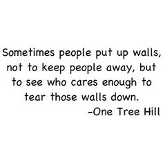 I love this quote and ONE TREE HILL! :)