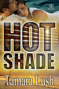 Toot's Book Reviews: Spotlight, Teasers, Excerpt & Giveaway: Hot Shade By Tamara Lush