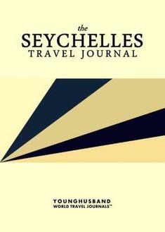 The Seychelles Travel Journal #worldtravel