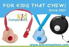 "Thanks Tammy, ""Just wanted to stop and drop a note, my son loves his Kid Companions Chewelry and it has helped with his clothes chewing, (doesn't exist anymore) I am so glad that there is a safe and reliable product like chewelry for children like my son. Thanks!""  www.kidcompanions.com"