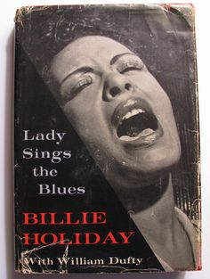 Lady Sings the Blues by Billie Holiday w/ William Duffy