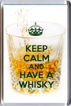 KEEP CALM and HAVE A WHISKY Fridge Magnet