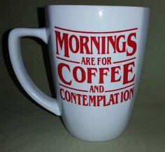 Stranger Things coffee Mug - Mornings are for coffee and Contemplation - 011 - Stranger Things - Barb - The upside Down - Coffee Mug by MyVinylVariations on Etsy